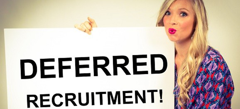 Deferred Recruitment